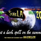 "Halloween comes early to Los Angeles with ScareLA ""Season of the Witch"" August 6 and 7."